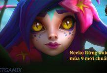 Neeko Rừng Guide Mùa 9 - Cách Lên Đồ Và Bảng Ngọc Neeko Chuẩn Nhất 1