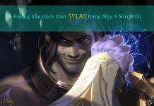 Sylas Rừng Guide Mùa 9 - Cách Lên Đồ, Bảng Ngọc Sylas Chuẩn Nhất 1